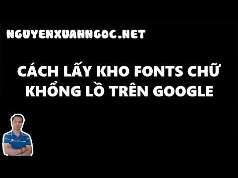 Hướng dẫn tải FONTS chữ trên kho Font của Google