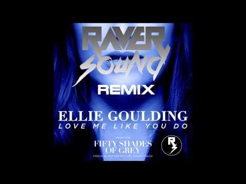 Ellie Goulding - Love Me Like You Do (Raver Sound Remix)
