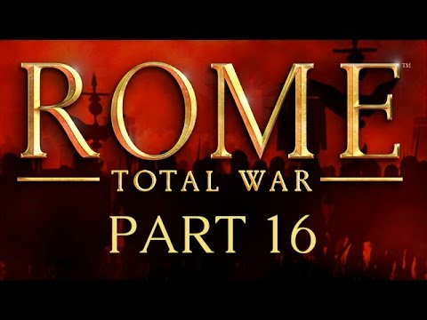 Rome: Total War - Part 16 - This is My Rock