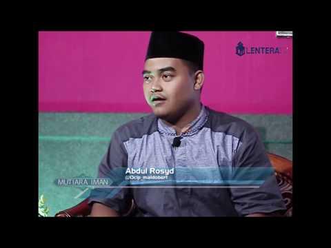 MUTIARA IMAN - Membumikan Al-Quran || Segmen 1