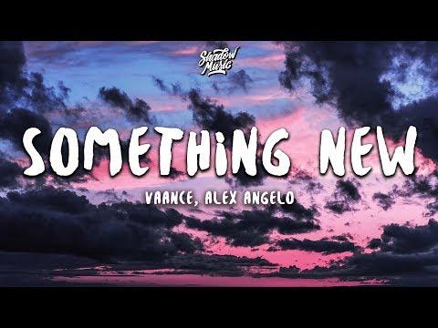 Vaance - Something New  ft Alex Angelo