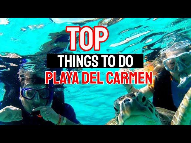 TOP 15 things to do in playa del carmen - 7 things you should DO IN Playa del Carmen Mexico 2020