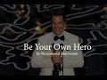 Matthew Mcconaughey Be You're Own Hero  Motivational Speech