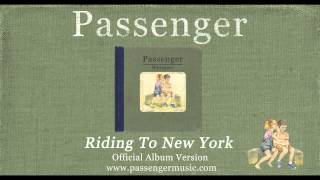 Passenger - Riding To New York - Official Album Version
