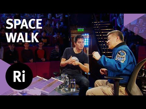 What Happens During a Space Walk - with Kevin Fong and Dan Tani