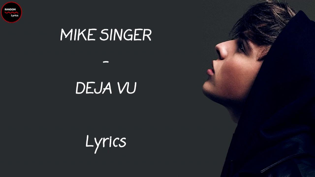 MIKE SINGER - DEJA VU Lyrics