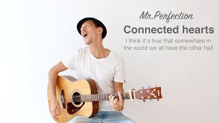 Mr.Perfection - Connected hearts