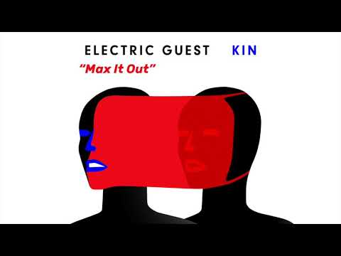 Electric Guest - Max It Out (Official Audio)