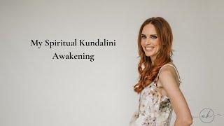 My Spiritual Kundalini Awakening