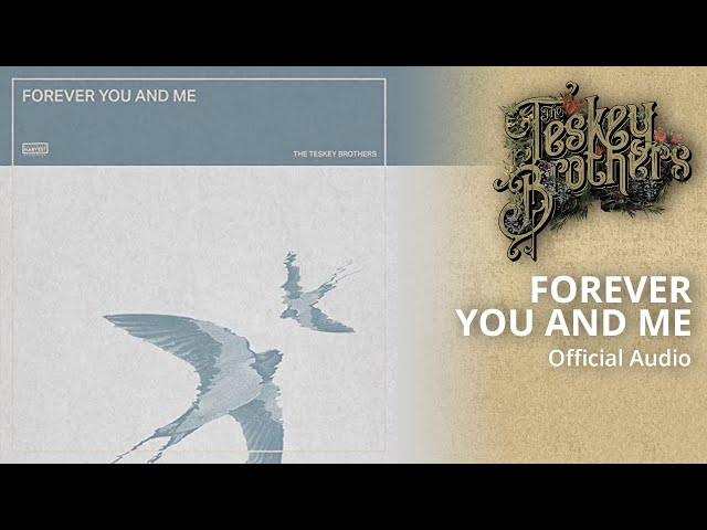 The Teskey Brothers - Forever You And Me (Official Audio)