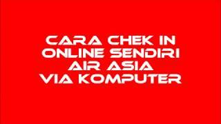 CARA CHEKIN AIR ASIA ONLINE SENDIRI