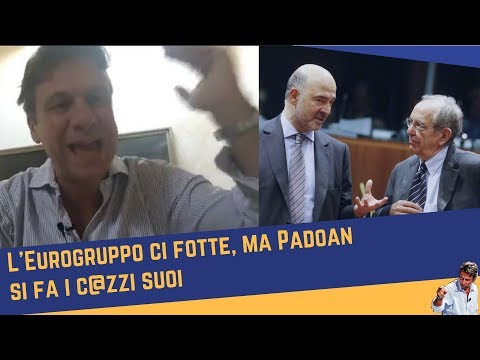 L'Eurogruppo ci fotte, ma Padoan tace (20 feb 2018)