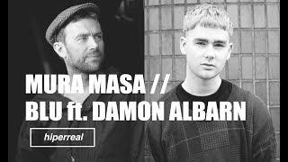 Mura Masa - Blu ft.  Damon Albarn