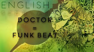 Doctor = Funk Beat english ver. 【Oktavia】ドクター=ファンクビート
