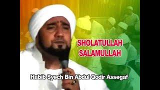 HABIB SYECH - Sholatullah salamullah