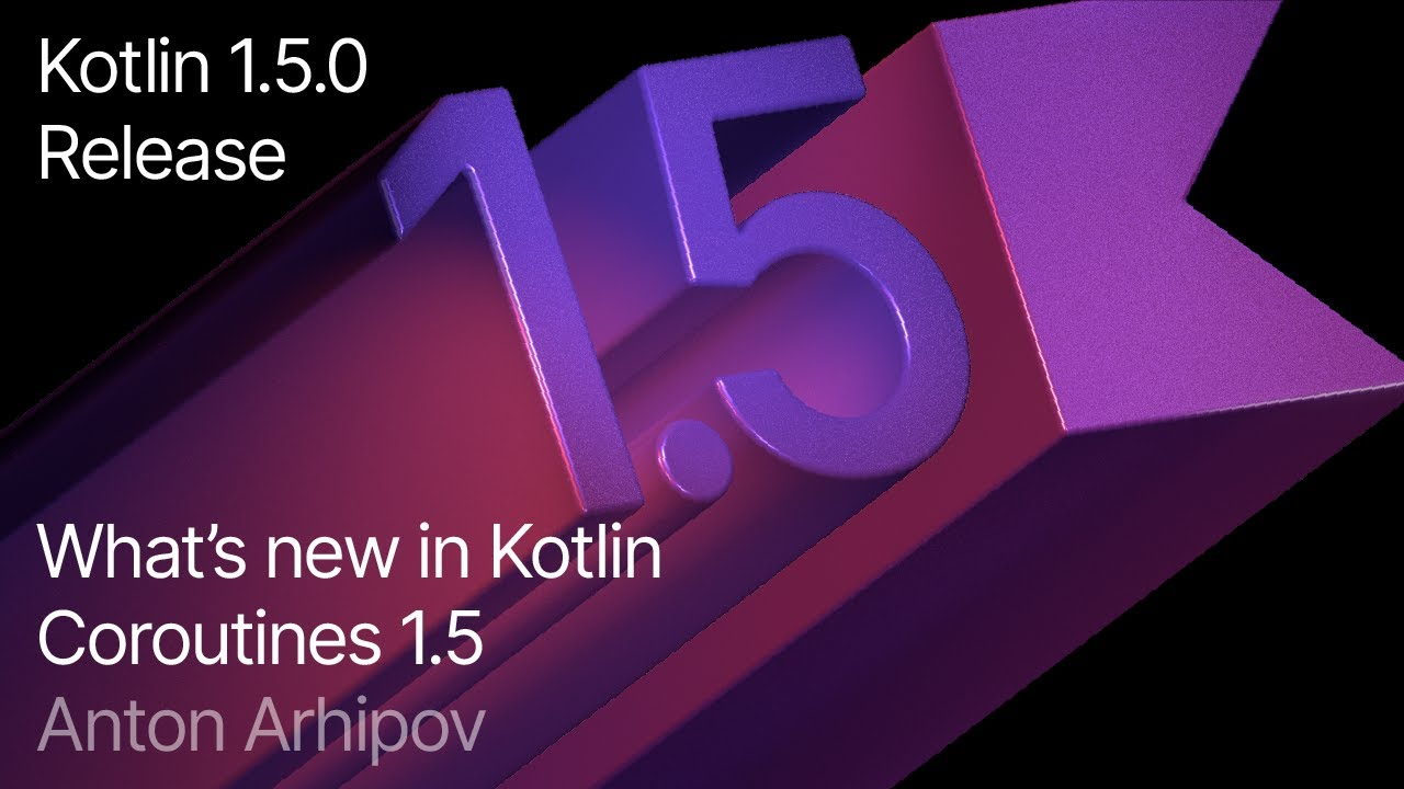 Kotlin Coroutines 1.5: GlobalScope Marked As Delicate, Refined Channels API, and More