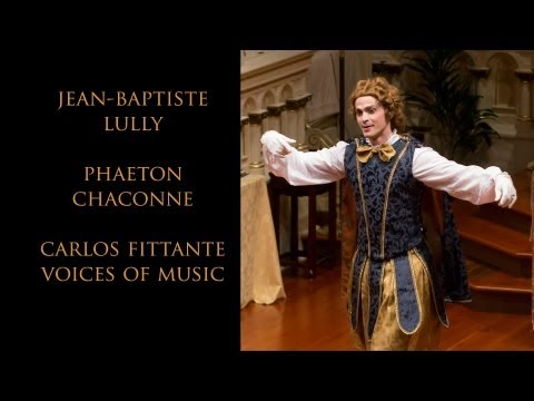 Lully: Chaconne from Phaeton; Carlos Fittante and Voices of Music