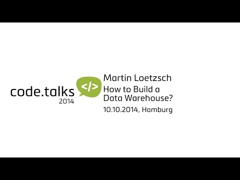 code.talks 2014 - How to Build a Data Warehouse? (Martin Loetzsch)
