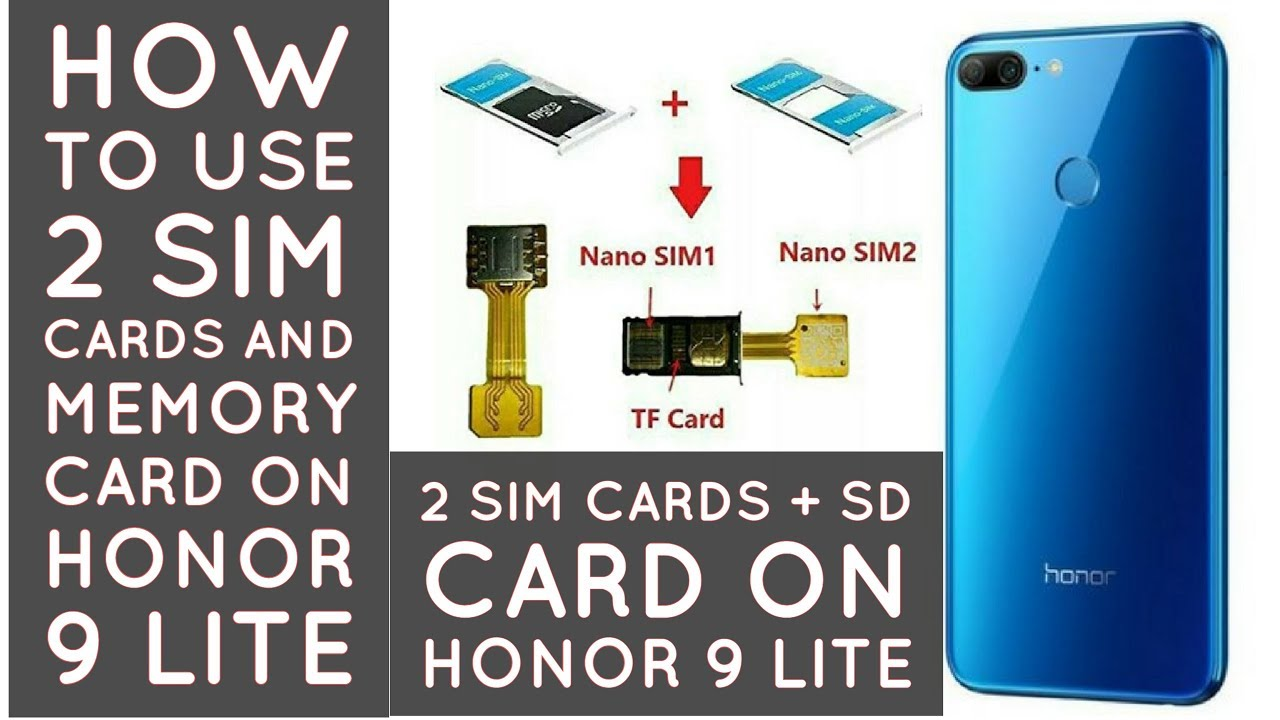 Honor 8 Sim Karte.How To Use Two Sim Cards And Memory Card On Honor 9 Lite