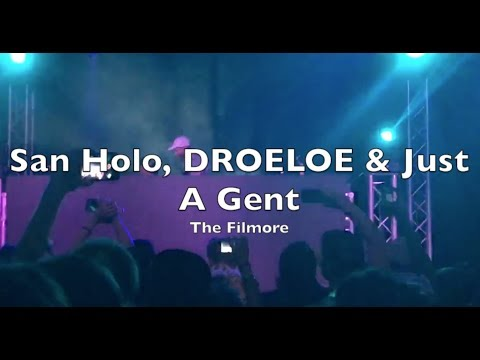 San Holo, DROELOE & Just A Gent | Gouldian Finch 2 Tour @ The Filmore (2017)