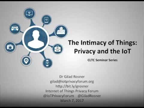 Gilad Rosner - The Intimacy of Things (Privacy and the IoT) - 2017