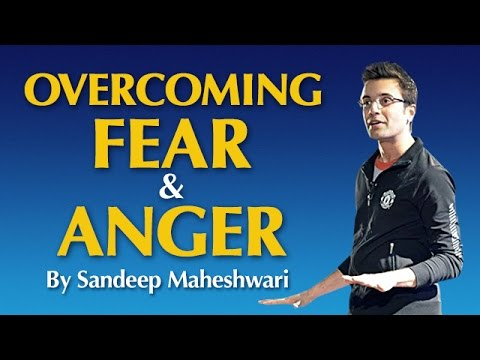 Overcoming Fear Anger By Sandeep Maheshwari I Hindi Youtube