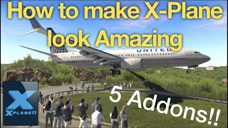 How to make X-Plane 11 look Amazing