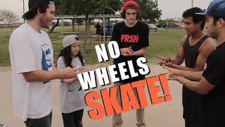 NO WHEELS Game of SKATE