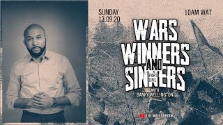Wars, Winners \u0026 Sinners (Part 1) - Banky Wellington