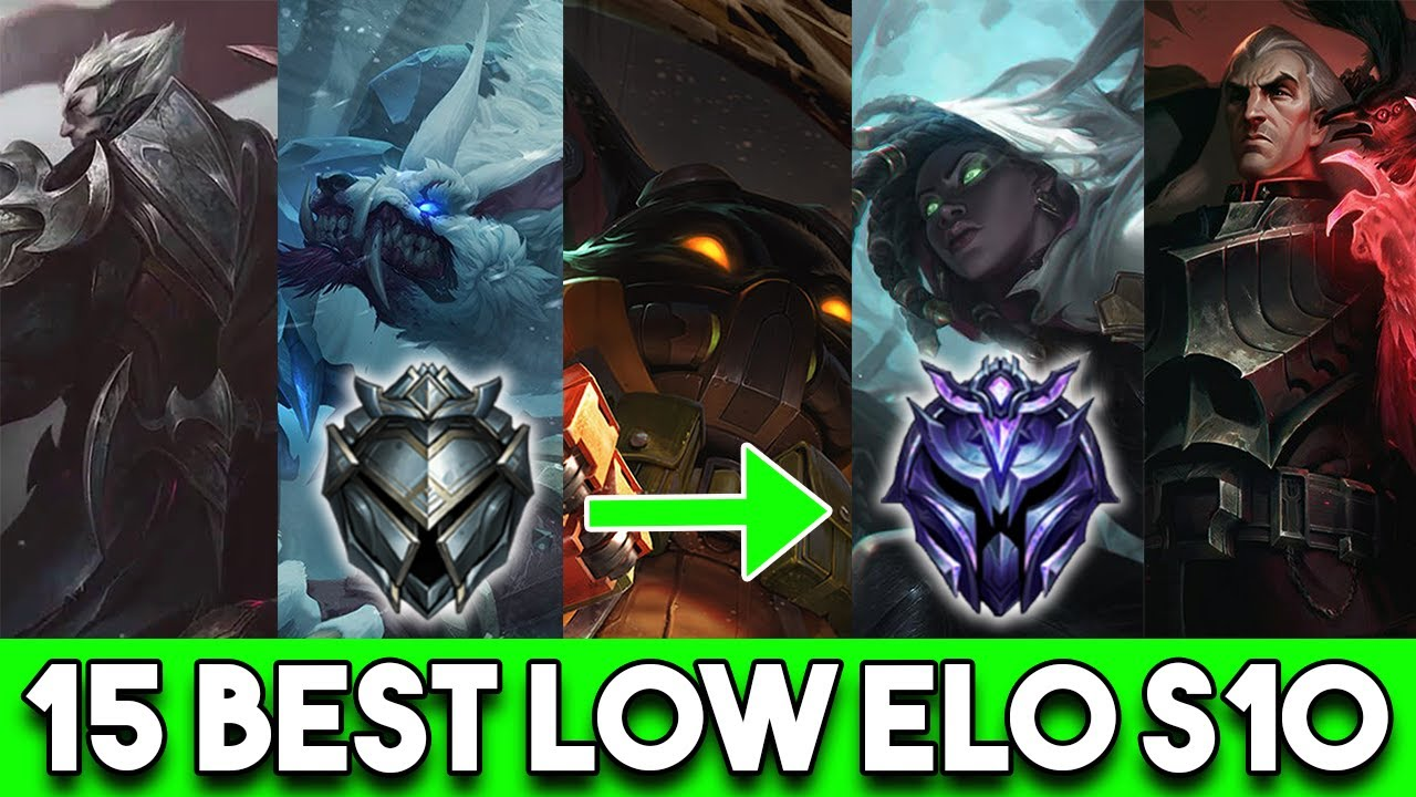 15 Champs That Will Save You From Low Elo Season 10 Best Champs To Climb From Bronze Silver Gold Youtube