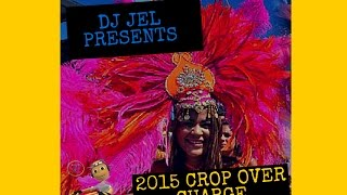 Gambar cover DJ JEL PRESENTS | 2015 CROP OVER CHARGE