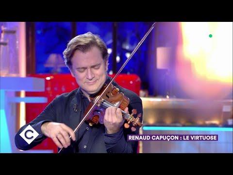 Renaud Capuçon : Le Virtuose ! - C à Vous - 21/11/2018