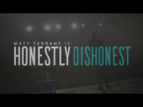 Matt Tarrant // Honestly Dishonest 2017