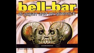 Bell-Bar - Dr Organ and Mr Gimmick (Chemical mix)