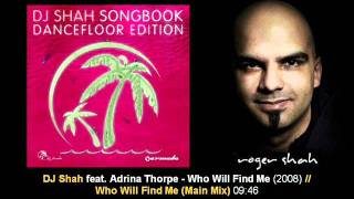 DJ Shah ft. Adrina Thorpe - Who Will Find Me (Main Mix) // SB Dancefloor Edit 1 [ARDI1105S1.02]