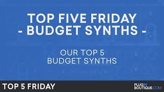 Best Synth Plugins VST Under £100100 2018 | Top Five Friday | Free Trials