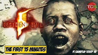 Resident Evil 5 - The First 15 Minutes (1080p 60fps HD PC Gameplay)