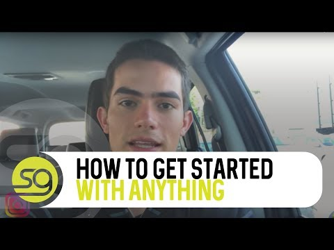 How To Get Started With Anything