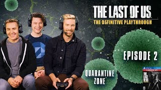 The Last of Us | The Definitive Playthrough - Part 2 (ft Troy Baker, Nolan North, and Bryan Dechart)