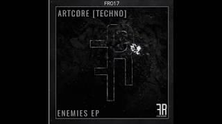 ARTCØRE [TECHNO] - Enemies (Comet Remix)[FEIND Records]