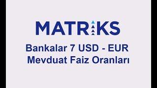 Bankalar 7 USD - EUR Mevduat Faiz Oranları