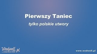 Pierwszy taniec - tylko polskie piosenki (mix) || wedwell.pl