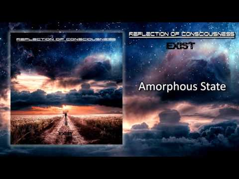 Reflection of Consciousness - Amorphous State