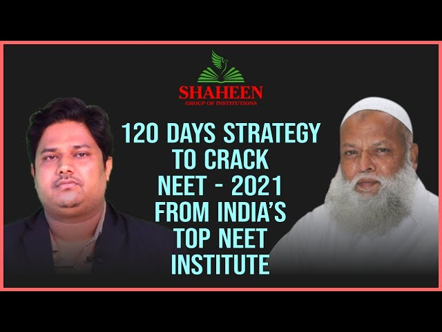 120 Days strategy to crack NEET - 2021 from India's Top NEET Institute