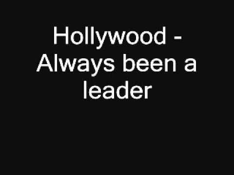 Hollywood- Always been a leader