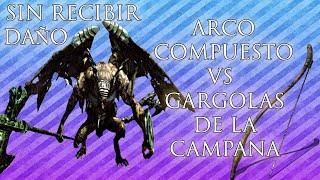 ARCO COMPUESTO VS GARGOLAS DE LA CAMPANA SIN RECIBIR DAÑO - DARK SOULS: REMASTERED