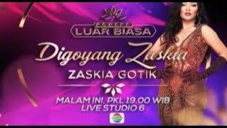 Saksikan konser luar biasa digoyang zaskia gotik pada 8 januari 2018 pukul 19.00 hanya di indosiar! tonton tayangan lengkap indosiar vidio.com atau...