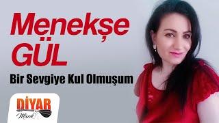 Menekşe Gül - Bir Sevgiye Kul Olmuşum (Official Audio)