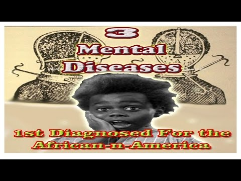 3 Mental Diseases, 1st Diagnosed For the African-n-America