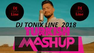 Dj Tonix vs Yakup Altun   Türkish Mashup  2019